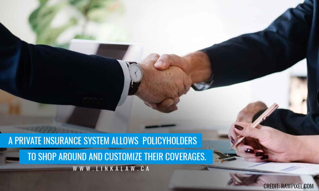 A private insurance system allows policyholders to shop around and customize their coverages.