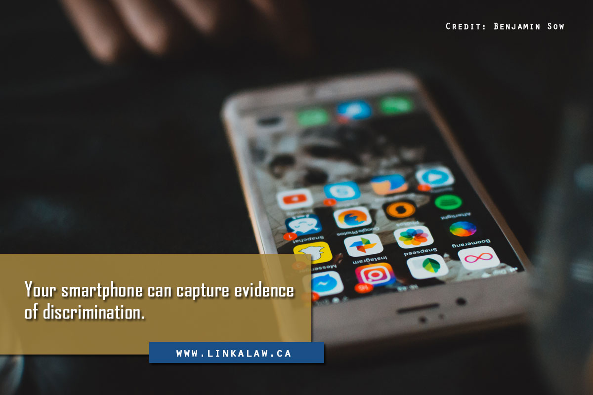 Your smartphone can capture evidence of discrimination.