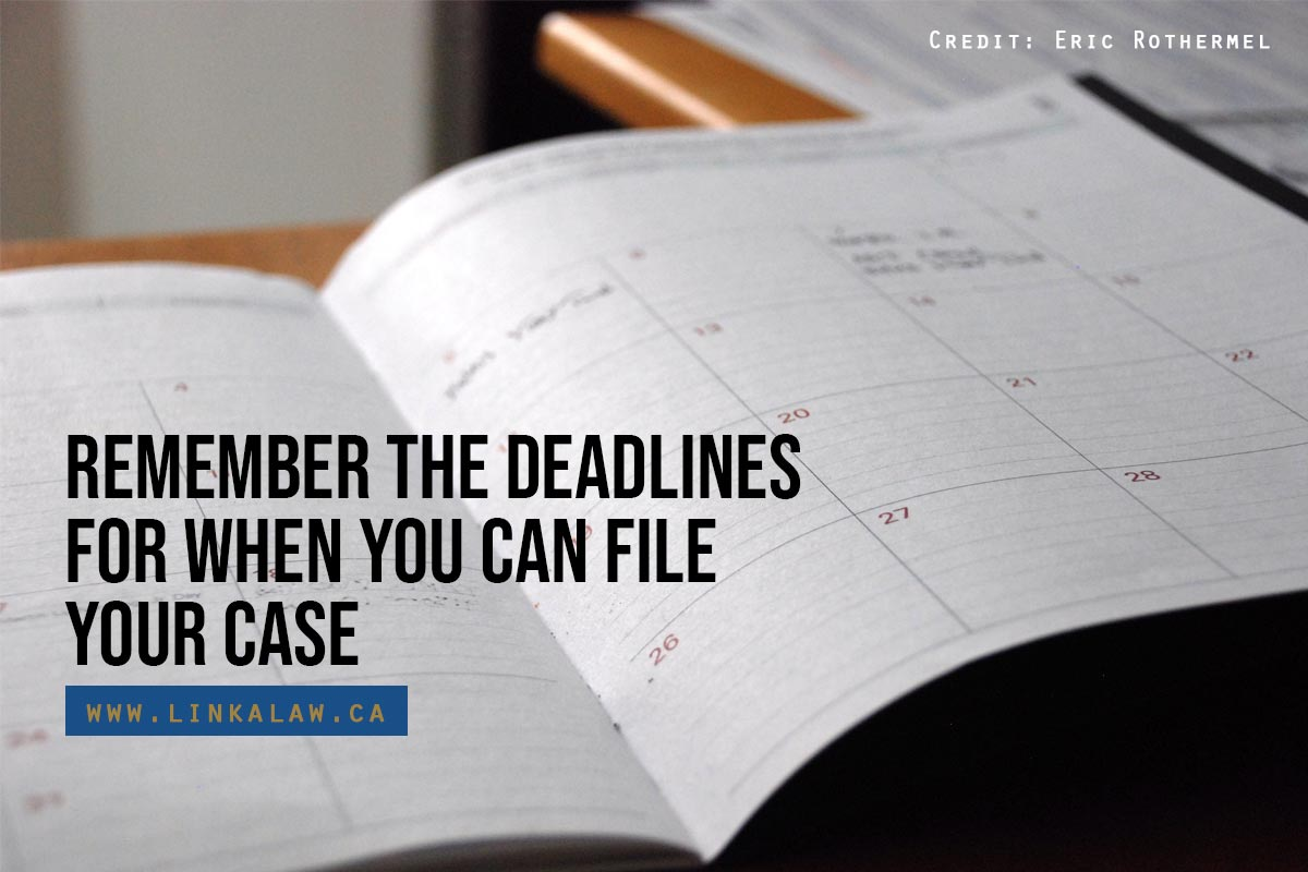Remember the deadlines for when you can file your case