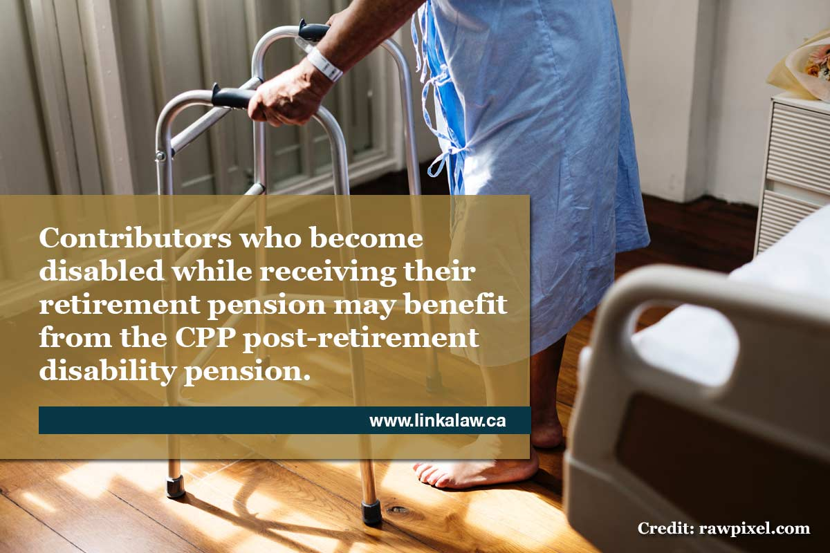 Contributors who become disabled while receiving their retirement pension may benefit from the CPP post-retirement disability pension