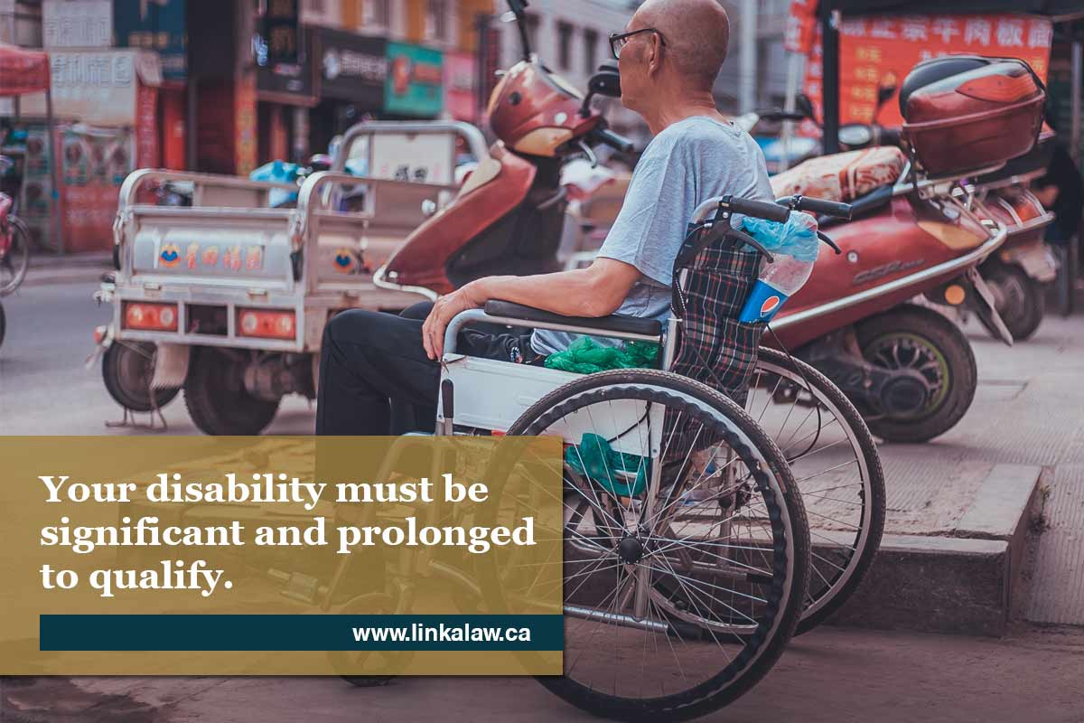 Your disability must be significant and prolonged to qualify