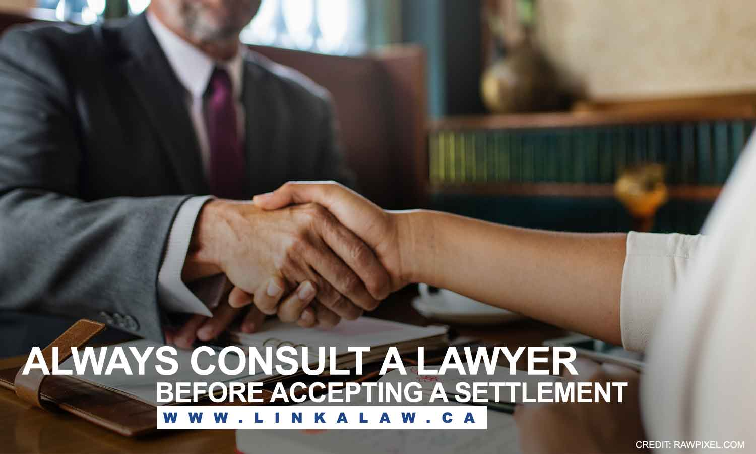 Always consult a lawyer before accepting a settlement