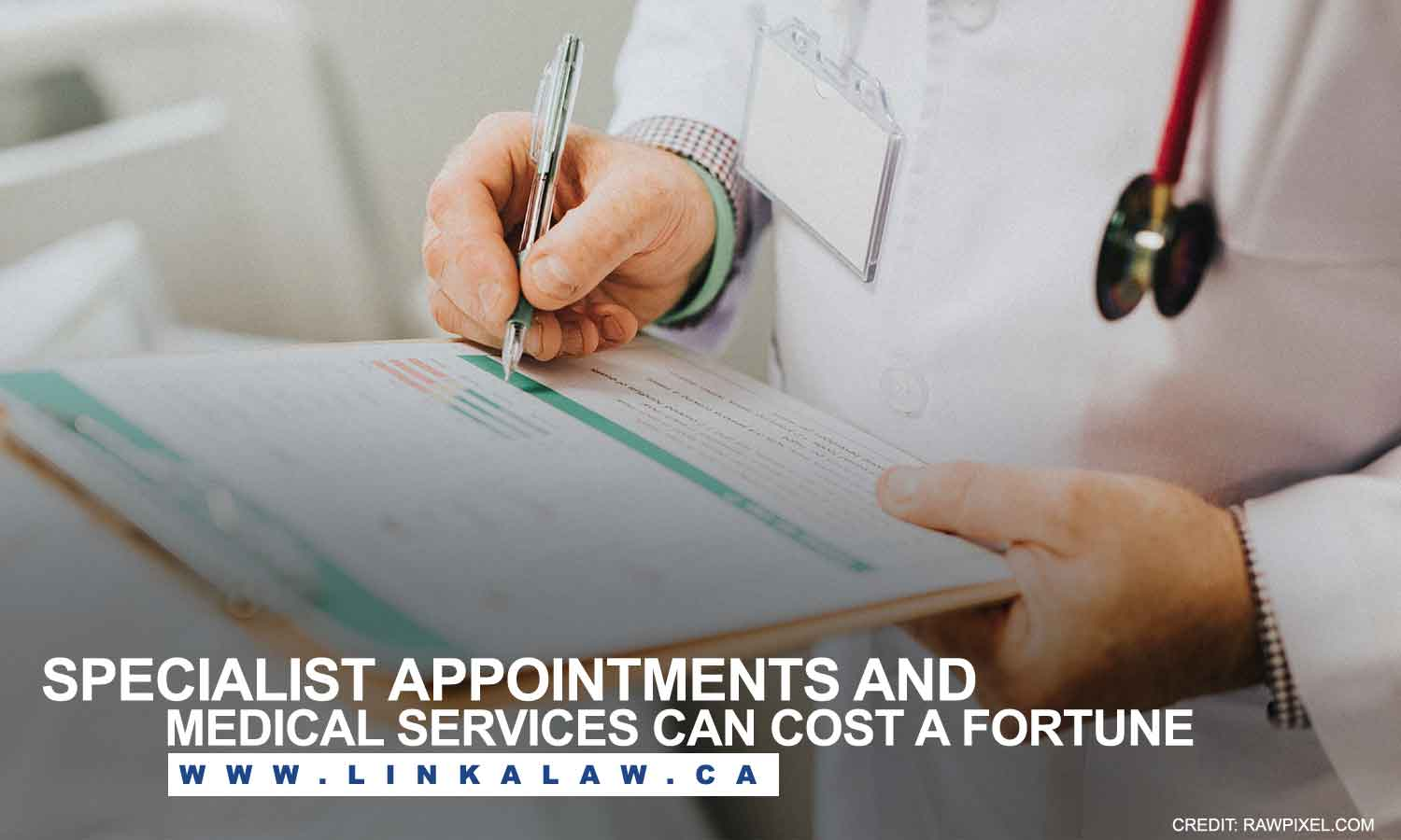 Specialist appointments and medical services can cost a fortune