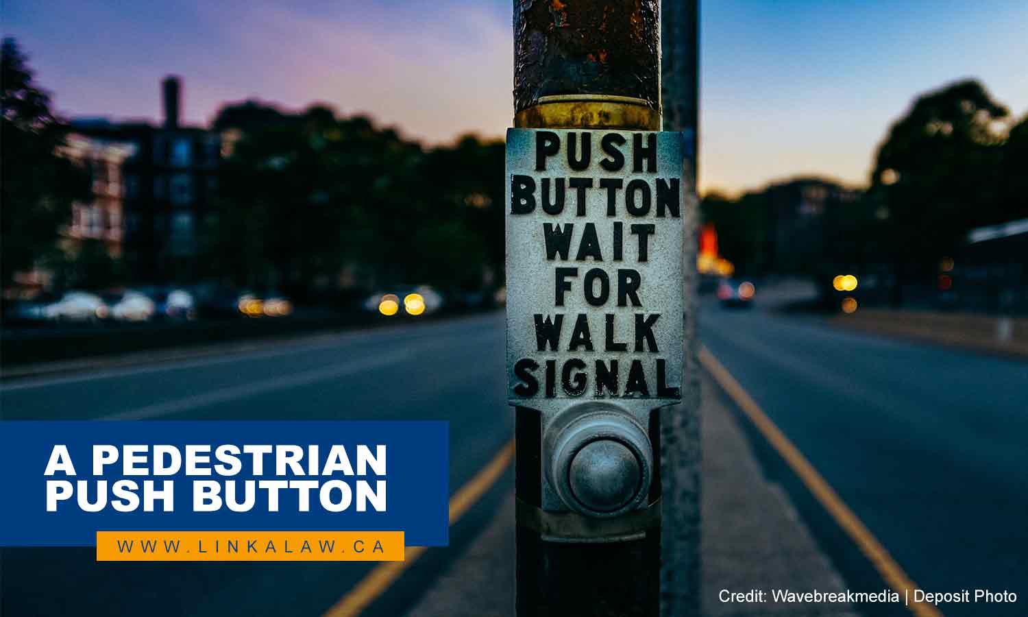 A pedestrian push button