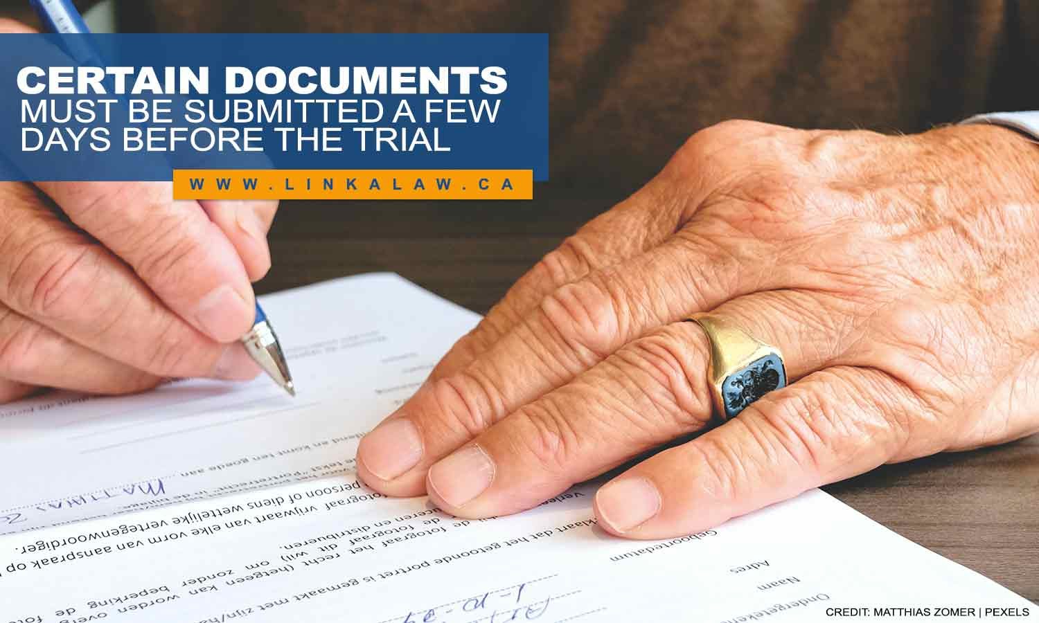 Certain documents must be submitted a few days before the trial