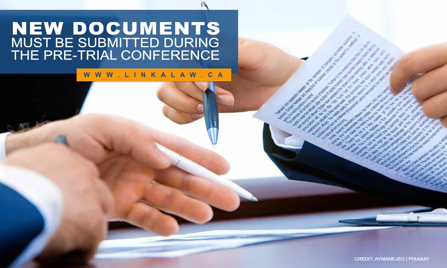 New documents must be submitted during the pre-trial conference