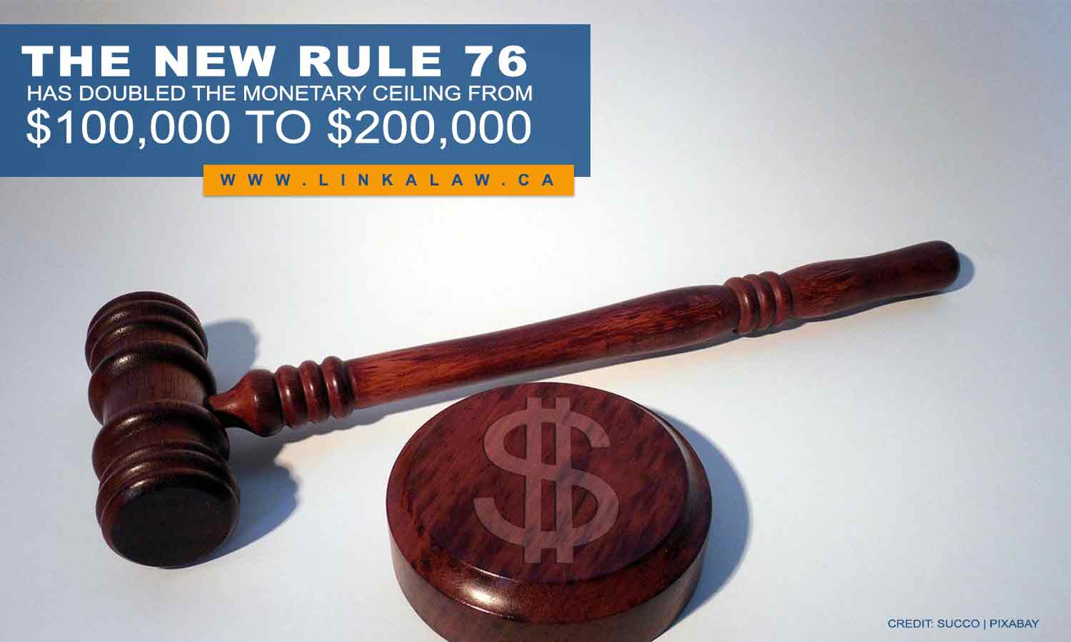 The new Rule 76 has doubled the monetary ceiling from $100,000 to $200,000