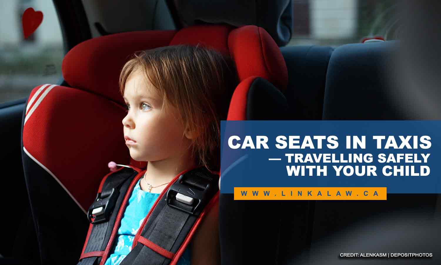 Car Seats in Taxis — Travelling Safely With Your Child