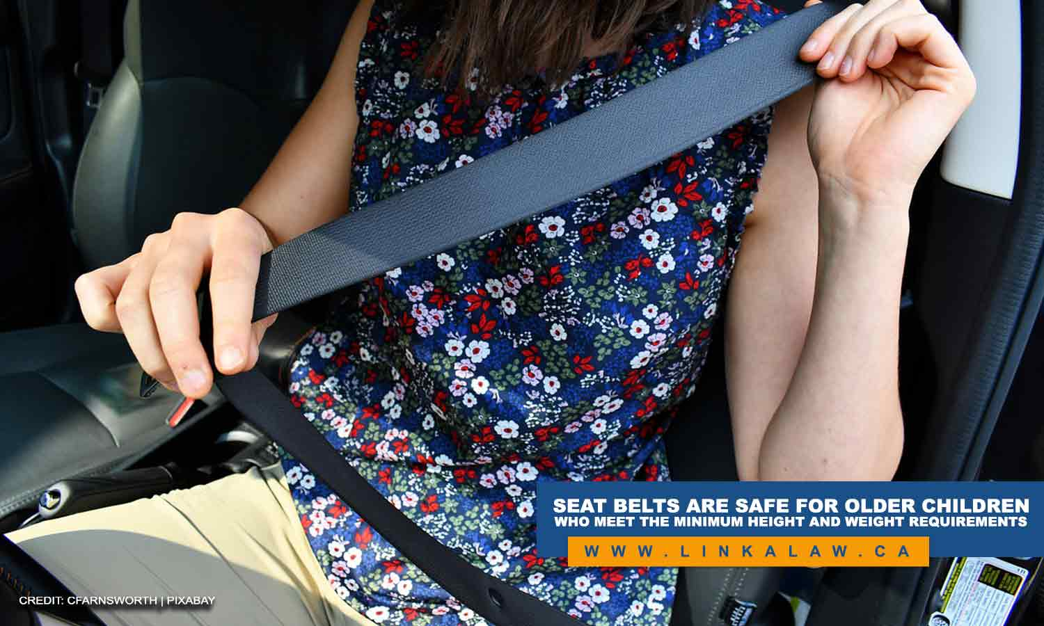 Seat belts are safe for older children who meet the minimum height and weight requirements