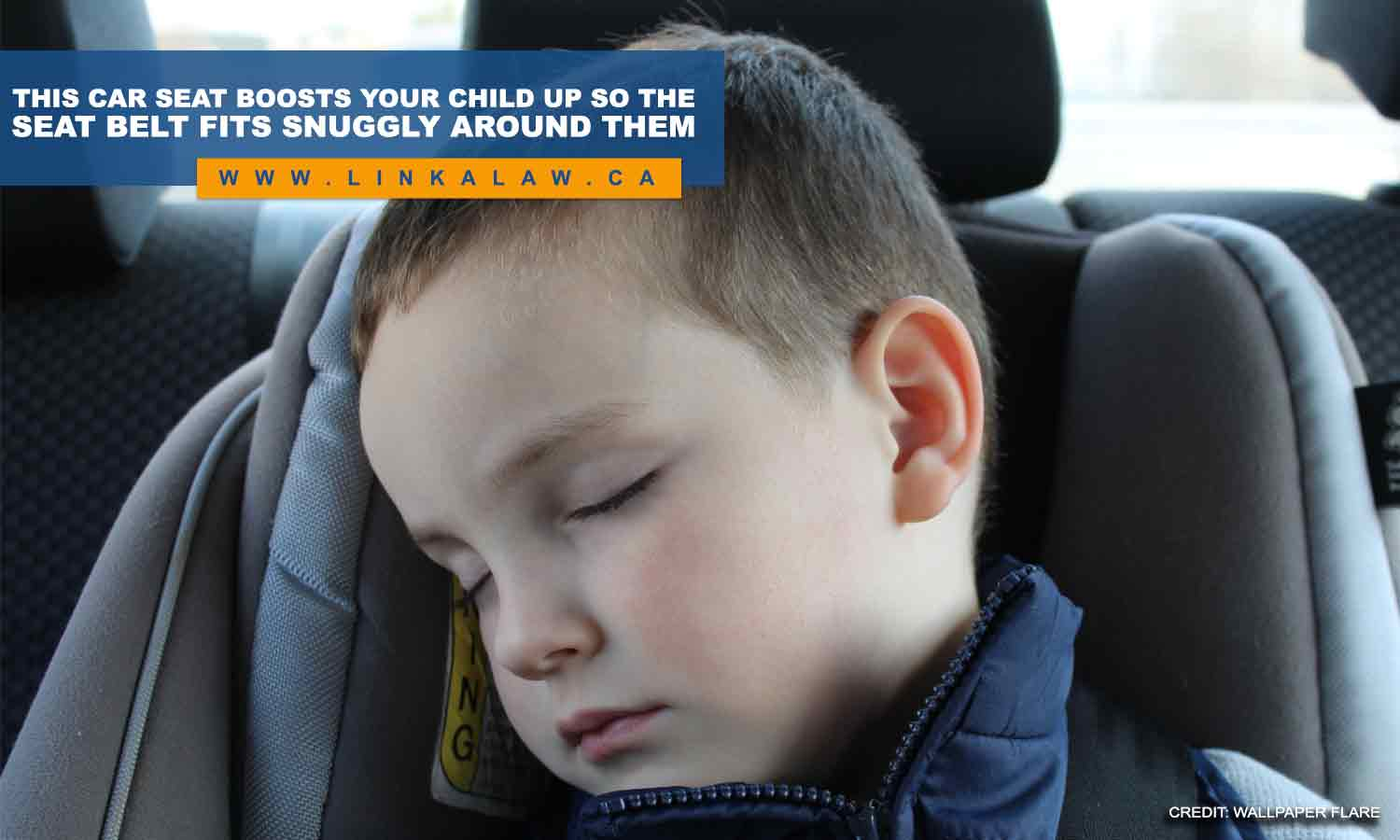 This car seat boosts your child up so the seat belt fits snuggly around them