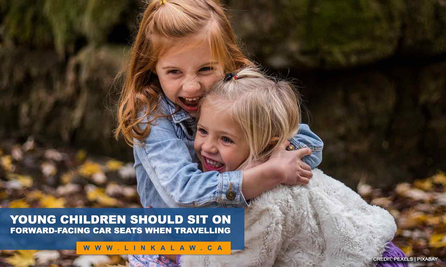 Young children should sit on forward-facing car seats when travelling