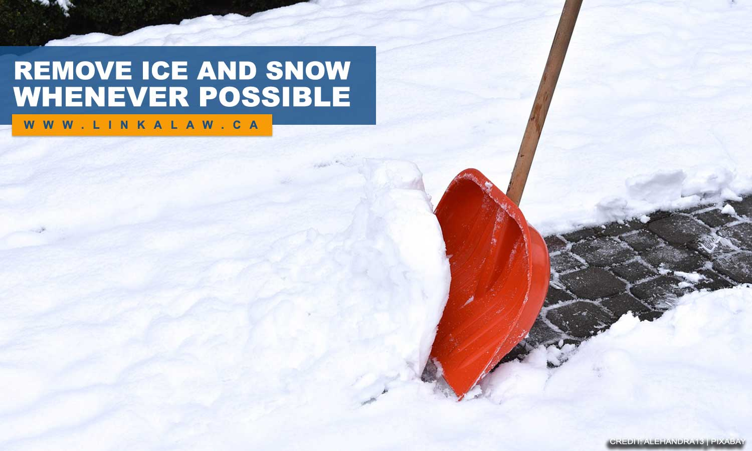 Remove ice and snow whenever possible