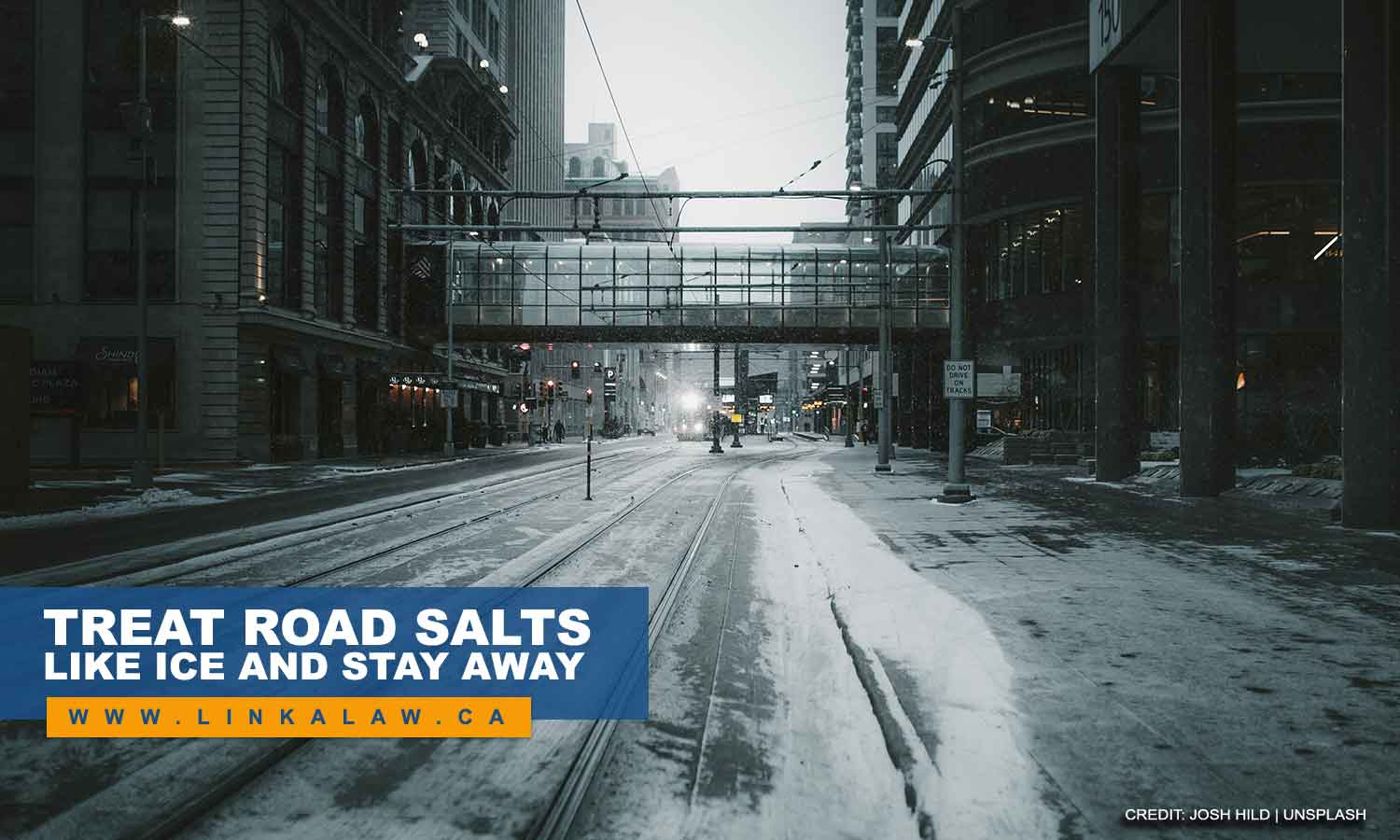 Treat road salts like ice and stay away