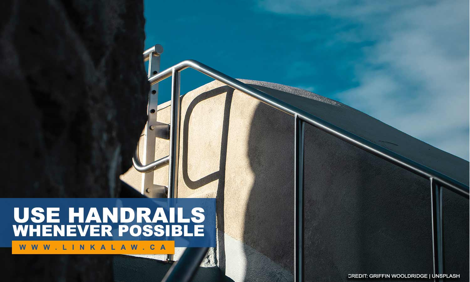 Use handrails whenever possible