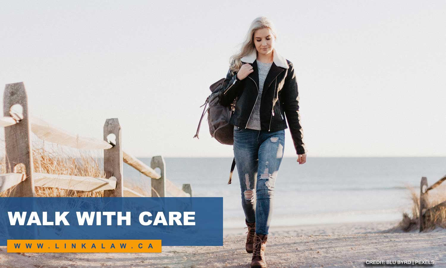 Walk with care