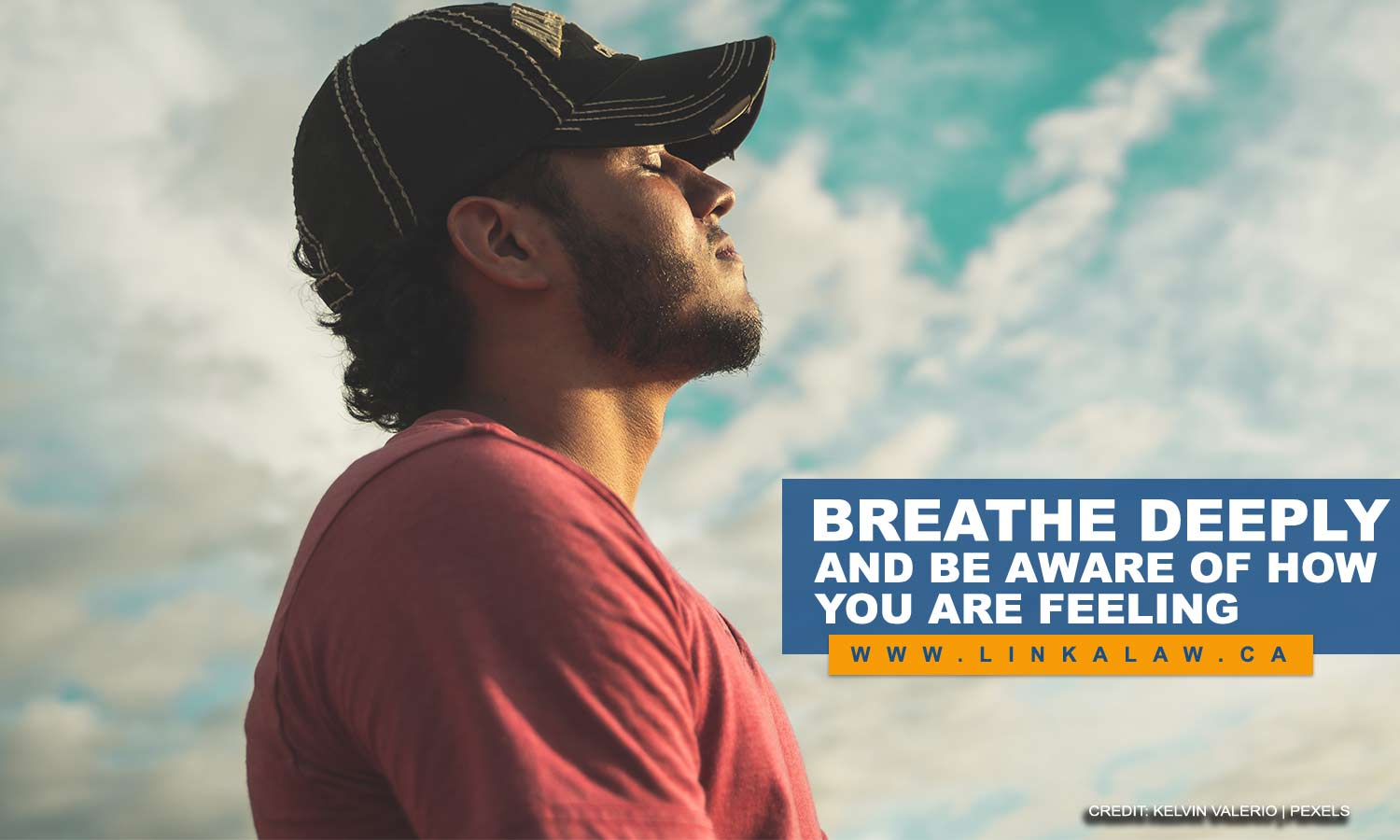 Breathe deeply and be aware of how you are feeling
